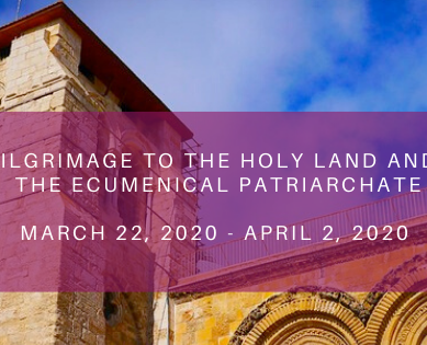 Pilgrimage to The Holy Land and The Ecumenical Patriarchate
